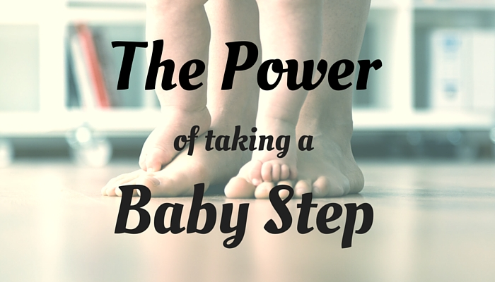 The Power of Taking a Baby Step