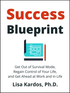 Success-Blueprint-Get out of Survival mode, regain control of your life, and get ahead at work and in life